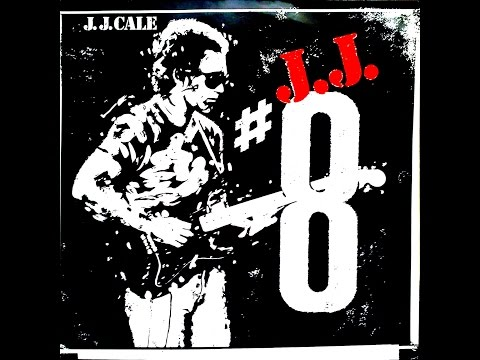 J.J.  CALE  - #8 (FULL ALBUM)