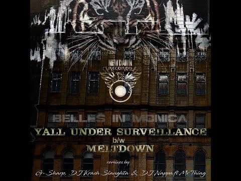 """Belles in Monica -  """"Y'All Under Surveillance"""" (G-Sharp Mix)"""