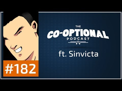 The Co-Optional Podcast Ep. 182 ft. Sinvicta [strong language] - August 10th, 2017