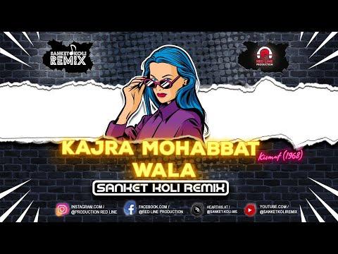kajra-mohabbat-wala-kismat-1968-sanket-koli-remix