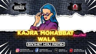 Kajra Mohabbat Wala Kismat 1968 Sanket Koli Remix