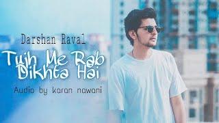 Tujh me Rab Dikhta hai | Darshan Raval New Song 2018 Ft. Karan nawani Darshan raval Version