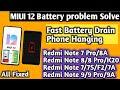 - MIUI 12 fast Battery Drain problem Fixed & Phone Hanging solve !! MIUI 12 & MIUI 11 all Phone