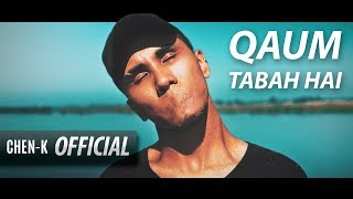 CHEN-K - Qaum Tabah Hai  || Urdu Rap