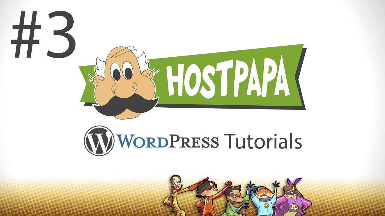 WordPress Tutorial Series - Part 3 - By HostPapa Web Hosting - YouTube