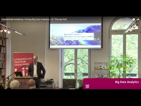 Digitalität@Heidelberg: Vortrag Big Data Analytics - Dr. Thomas Keil