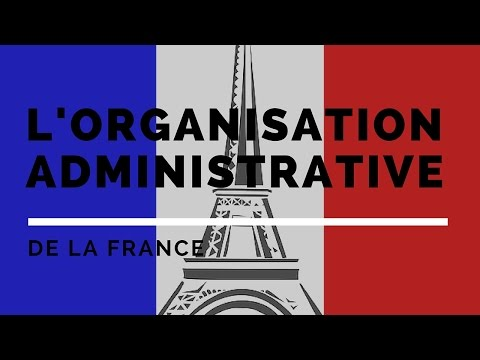 L'organisation administrative de la France