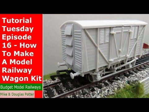 Tutorial Tuesday Episode 16 – How To Make A Model Railway Wagon Kit – Dapol