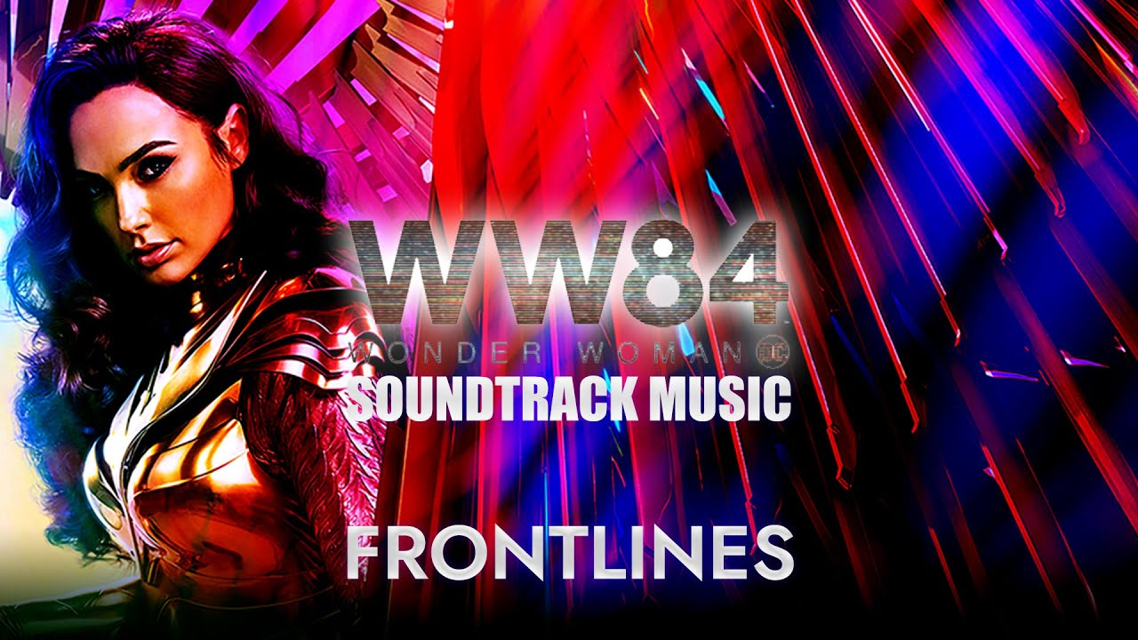 "Wonder Woman 1984 Soundtrack ""FRONTLINES"" 