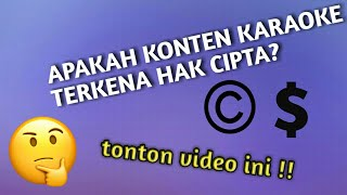 Apakah konten karaoke terkena hak cipta? Tonton video ini sampai selesai