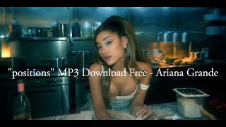 """""""positions"""" MP3 Download Free - Ariana Grande"""