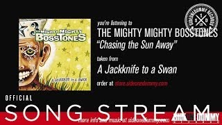 Watch Mighty Mighty Bosstones Chasing The Sun Away video