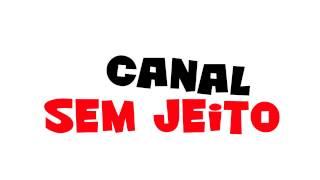 Vinheta do Canal - Sem Jeito