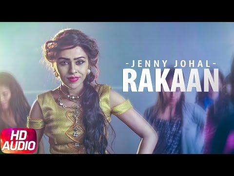 Rakaan (Full Audio Song) | Jenny Johal | Desi Crew | Punjabi Audio Song Collection | Speed Records