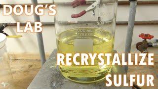 Recrystallization of Sulfur