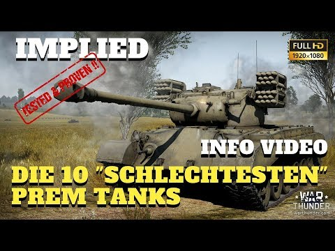 War Thunder - INFO Video - TOP 10 der schlechtesten premium Panzer im Spiel