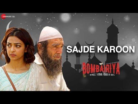 Sajde Karoon | Bombairiya | Radhika Apte | Amjad Nadeem | Yasser Desai | Meraj, Riyaz & Faraz Warsi Mp3