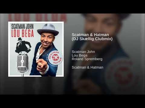 Scatman & Hatman DJ Skællig Clubmix