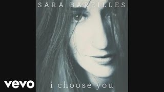 Sara Bareilles - I Choose You (audio)