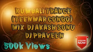 KUMBALI TRANCE (TEENMAR CONGO) MIX BY DJ AKASH SONU N DJ PRAVEEN FROM SAIDABAD