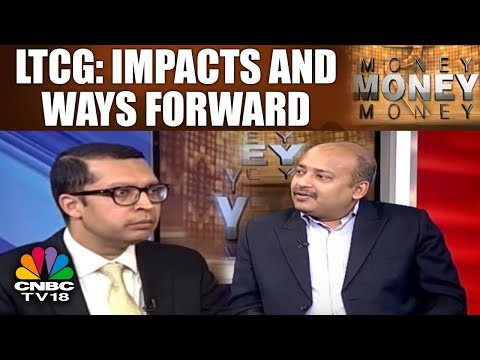 MONEY MONEY MONEY | LTCG TAX: Impacts and Ways Forward | CNBC TV18
