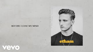 Download Etham - Before I Lose My Mind (Stripped / Lyric Video)