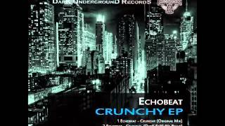 Echobeat - Crunchy (DarK SkYLiNe Remix)