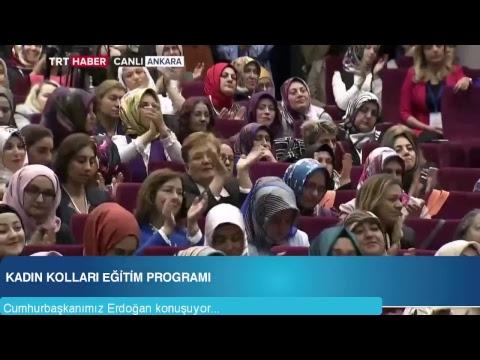 Cumhurbaşkanımız Erdoğan, Kadın Kolları eğitim programında konuştu