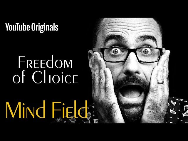 Freedom of Choice - Mind Field (Ep 5)