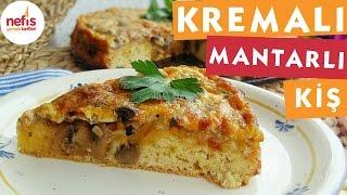 Kremalı Mantarlı Pratik Kiş - Hamurişi Tarifleri - Nefis Yemek Tarifleri