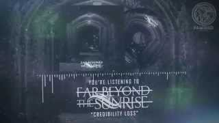 FAR BEYOND THE SUNRISE - Credibility Loss (Official Lyric Video)