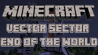 Minecraft | End of the World | Mini Games | Vector Sector | w/ Friends