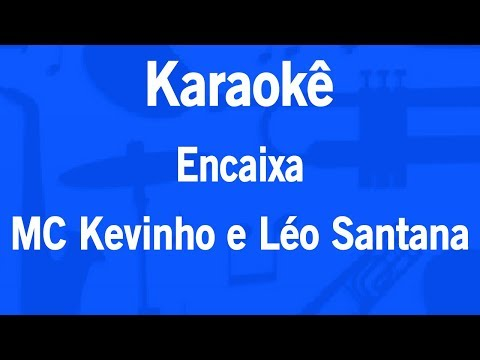 Karaokê Encaixa - MC Kevinho e Léo Santana