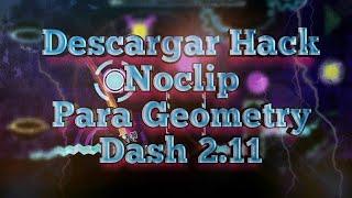 DESCARGAR HACK NOCLIP PARA GEOMETRY DASH 2.11 (Mega y MediaFire) - ARMELOX