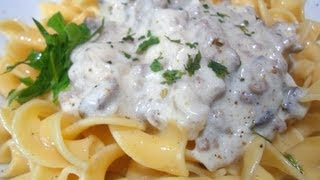 How To Make Ground Beef Stroganoff - Easy Cooking!
