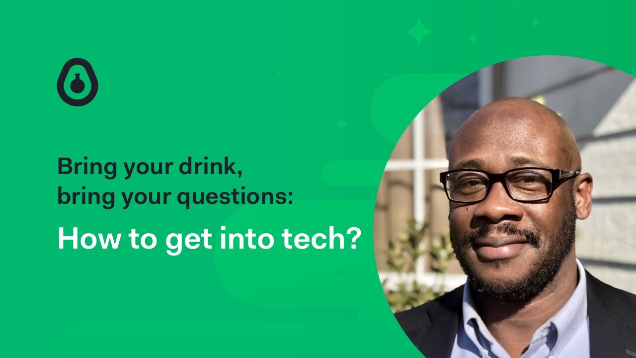 Bring your drink, bring your questions: how to get into tech! - Lawrence Lockhart