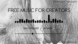 Free Creative Commons Music For Creators - 'Soft Mischief' - Cinematic | Comedy - OurMusicBox.com