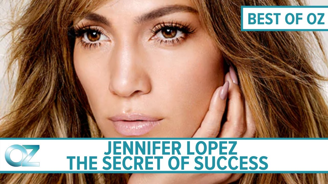 Jennifer Lopez Shares Her Advice on Success - BEST OF OZ COLLECTION