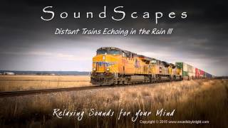 ? DISTANT TRAINS ECHOING IN THE RAIN III - Soothing Train Sounds with Rain & Thunder