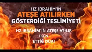 Hz. İbrahimin Ateşe Atılırken Söylediği Söz / Meleklere Cevabı 3