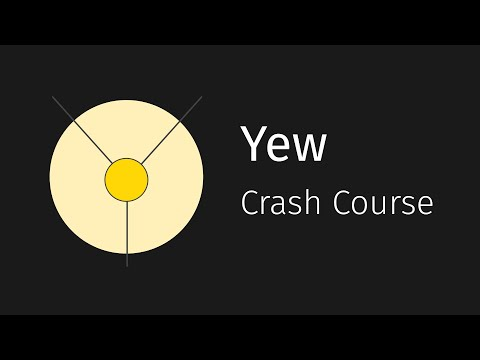 Yew Crash Course