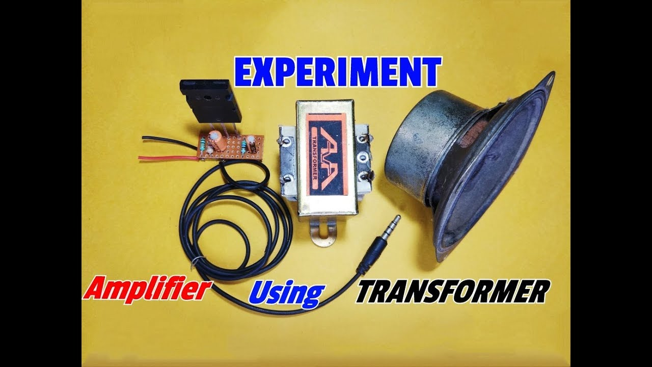 Experimental Projectmake A Simple Audio Amplifier By Using Circuit Project Make Transformersimple