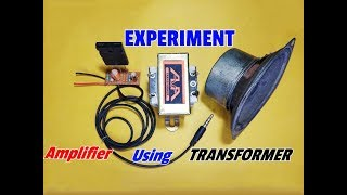 Experimental Project..Make A Simple Audio Amplifier By Using Transformer..Simple Circuit Project..