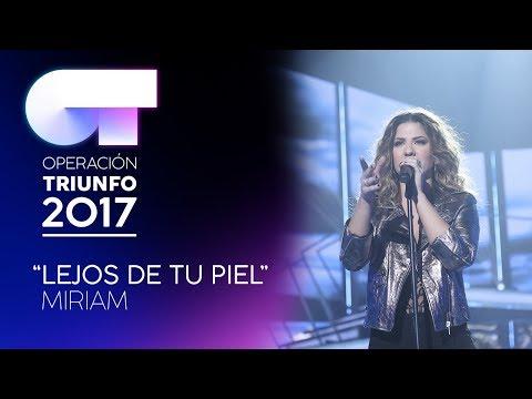 LEJOS DE TU PIEL - Miriam | OT 2017 | Gala Eurovisión