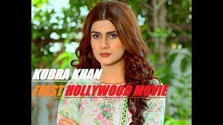 Kubra Khan first ever Hollywood movie | The Conversations