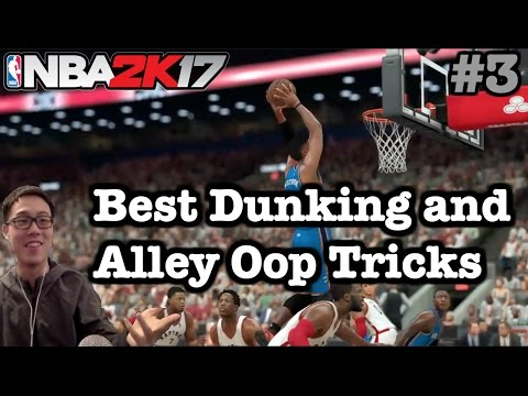 NBA 2K17 Dunking Tutorial How to throw Alley Oops 2K17 Tips Dunks and Lobs 24/7 #3