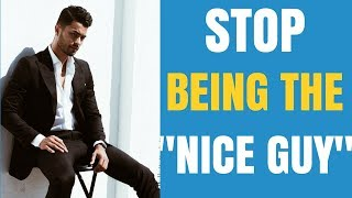 "5 tricks to stop being the ""nice guy"""