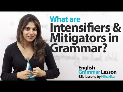 Intensifiers and Mitigators - English Grammar lesson