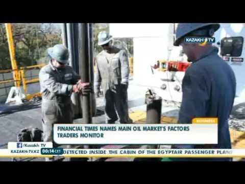Financial Times names main oil market's factors traders monitor - Kazakh TV