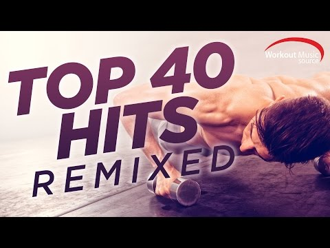 Workout Music Source  Top 40 Hits Remixed 128 BPM